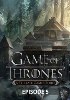 Game of Thrones: A Telltale Games Series - Episode 5: A Nest of Vipers